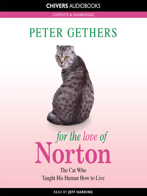 For the Love of Norton (MP3): The Cat Who Taught His Human to Live